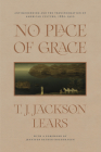 No Place of Grace: Antimodernism and the Transformation of American Culture, 1880-1920 Cover Image