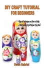 DIY Craft Tutorial for Beginners: Tips and techniques on How to Make a Matryoshka Style Polymer Clay Doll Cover Image