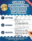 Cursive Handwriting Workbook for Teens: Learning Cursive with Inspirational Quotes for Young Adults, 3 in 1 Cursive Tracing Book Including over 130 Pa Cover Image