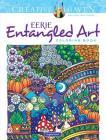 Creative Haven Eerie Entangled Art Coloring Book (Creative Haven Coloring Books) Cover Image