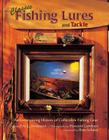 Classic Fishing Lures and Tackle: An Entertaining History of Collectible Fishing Gear Cover Image