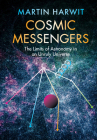 Cosmic Messengers: The Limits of Astronomy in an Unruly Universe Cover Image