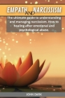 Empath and Narcissism: The ultimate guide to understanding and managing narcissism. How to healing after emotional and psychological abuse Cover Image