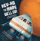 Hey-Ho, to Mars We'll Go!: A Space-Age Version of