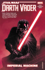 Star Wars: Darth Vader: Dark Lord of the Sith Vol. 1: Imperial Machine (Star Wars: Darth Vader: Dark Lord of the Sith (2017) #1) Cover Image