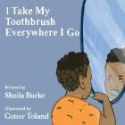I Take My Toothbrush Everywhere I Go Cover Image