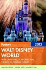 Fodor's Walt Disney World: With Universal, Seaworld, and the Best of Central Florida Cover Image