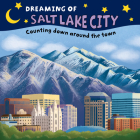 Dreaming of Salt Lake City: Counting Down Around the Town Cover Image