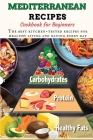 Mediterranean Recipes Cookbook for Beginners: The best kitchen-tested recipes for healthy living and eating every day Cover Image