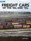 Freight Cars of the '40s and '50s Cover Image