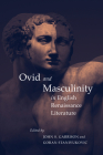 Ovid and Masculinity in English Renaissance Literature Cover Image