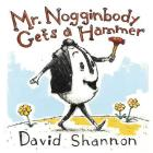 Mr. Nogginbody Gets a Hammer Cover Image