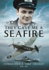 They Gave Me a Seafire Cover Image