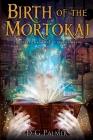 Birth of The Mortokai Cover Image