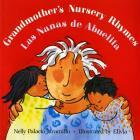 Grandmother's Nursery Rhymes/Las Nanas de Abuelita: Lullabies, Tongue Twisters, And Riddles from South America/Canciones de cuna, trabalenguas y adivinanzas de Suramérica Cover Image