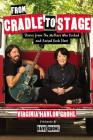 From Cradle to Stage: Stories from the Mothers Who Rocked and Raised Rock Stars Cover Image