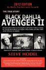 Black Dahlia Avenger II: Presenting the Follow-Up Investigation and Further Evidence Linking Dr. George Hill Hodel to Los Angeles's Black Dahli Cover Image