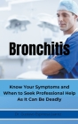 BRONCHITIS Know Your Symptoms and When to Seek Professional Help As It Can Be Deadly Cover Image