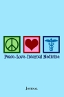 Peace Love Internal Medicine: Internist Notebook Cover Image
