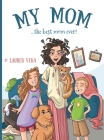My Mom: the best mom ever! Cover Image