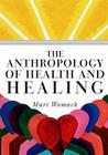 The Anthropology of Health and Healing Cover Image