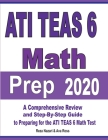 ATI TEAS 6 Math Prep 2020: A Comprehensive Review and Step-By-Step Guide to Preparing for the ATI TEAS 6 Math Test Cover Image