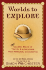 Worlds to Explore: Classic Tales of Travel and Adventure from National Geographic Cover Image
