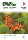 Britain's Butterflies: A Field Guide to the Butterflies of Great Britain and Ireland - Fully Revised and Updated Fourth Edition (Wildguides) Cover Image