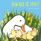 How Big Is Love? (Emma Dodd's Love You Books) Cover Image