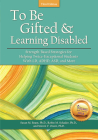 To Be Gifted and Learning Disabled: Strength-Based Strategies for Helping Twice-Exceptional Students with LD, ADHD Cover Image