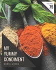 My 75 Yummy Condiment Recipes: A Timeless Yummy Condiment Cookbook Cover Image