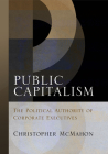 Public Capitalism: The Political Authority of Corporate Executives (Haney Foundation) Cover Image