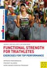 Functional Strength for Triathletes: Eercises for Top Performance Cover Image