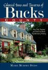 Colonial Inns and Taverns of Bucks County: How Pubs, Taprooms and Hostelries Made Revolutionary History Cover Image