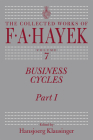 Business Cycles: Part I (The Collected Works of F. A. Hayek #7) Cover Image