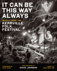 It Can Be This Way Always: Images from the Kerrville Folk Festival Cover Image