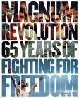 Magnum Revolution: 65 Years of Fighting for Freedom Cover Image