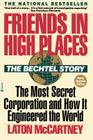 Friends in High Places: The Bechtel Story: The Most Secret Corporation and How It Engineered the World Cover Image