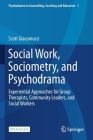 Social Work, Sociometry, and Psychodrama: Experiential Approaches for Group Therapists, Community Leaders, and Social Workers Cover Image
