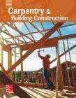Glencoe Carpentry and Building Construction, Student Edition (Carpentry & Bldg Construction) Cover Image