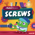 A Maker's Guide to Screws Cover Image