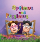 Optimus and Pessimus: Children's books about emotions Cover Image