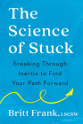 The Science of Stuck: Breaking Through Inertia to Find Your Path Forward Cover Image