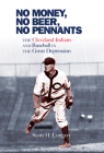No Money, No Beer, No Pennants: The Cleveland Indians and Baseball in the Great Depression Cover Image