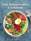 The Anti-Inflammatory Cookbook: Over 100 Recipes to Help You Control the Relationship Between Inflammation and Diet Cover Image