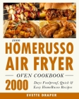 2000 HomeRusso Air Fryer Oven Cookbook: 2000 Days Foolproof, Quick & Easy HomeRusso Recipes Cover Image