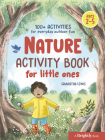 Nature Activity Book for Little Ones: 100+ Activities for Everyday Outdoor Fun Cover Image
