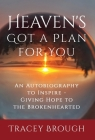 Heaven's Got a Plan For You: An Autobiography to Inspire - Giving Hope to the Brokenhearted Cover Image