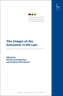 The Images of the Consumer in EU Law: Legislation, Free Movement and Competition Law (Studies of the Oxford Institute of European and Comparative Law #21) Cover Image