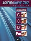 4-Chord Worship Songs for Guitar: Play 25 Worship Songs with Four Chords: G-C-D-Em Cover Image